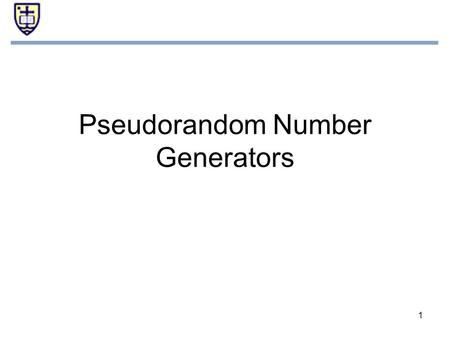 1 Pseudorandom Number Generators. 2 Random Number - Definition A random selection of a number from a set or range of numbers is one in which each number.