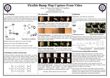 Flexible Bump Map Capture From Video James A. Paterson and Andrew W. Fitzgibbon University of Oxford Calibration Requirement: