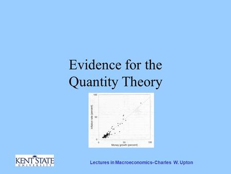 Lectures in Macroeconomics- Charles W. Upton Evidence for the Quantity Theory.