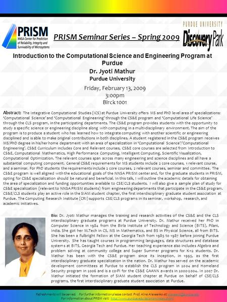 PRISM Seminar Series – Spring 2009 Dr. Jyoti Mathur Purdue University Friday, February 13, 2009 3:00pm Birck 1001 Refreshments will be served. For further.