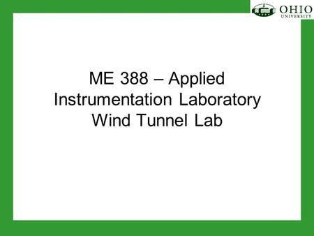 ME 388 – Applied Instrumentation Laboratory Wind Tunnel Lab