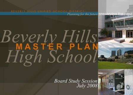 GRANT JOINT UNION HIGH SCHOOL DISTRICT Beverly Hills High School B E V E R L Y H I L L S U N I F I E D S C H O O L D I S T R I C T M A S T E R P L A N.
