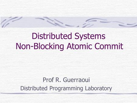 Distributed Systems Non-Blocking Atomic Commit
