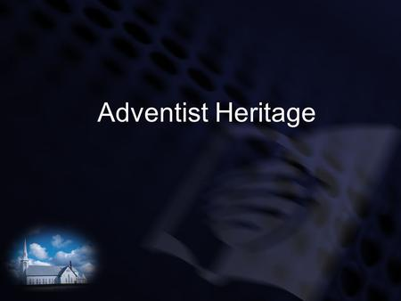 Adventist Heritage.
