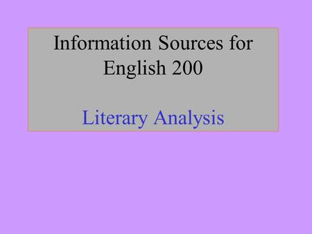 Information Sources for English 200 Literary Analysis.