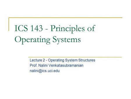 ICS Principles of Operating Systems