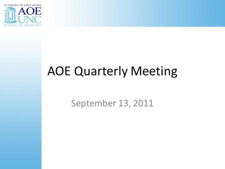 AOE Quarterly Meeting September 13, 2011. Agenda Approval of Bylaws Input on AOE Curriculum Dynamic Work Groups.