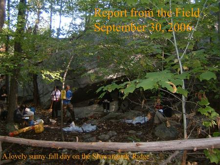A lovely sunny fall day on the Shawangunk Ridge Report from the Field September 30, 2006.
