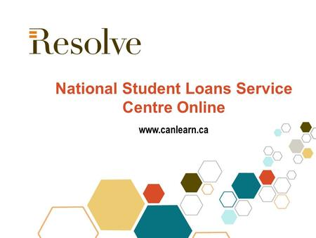 Www.canlearn.ca National Student Loans Service Centre Online www.canlearn.ca.