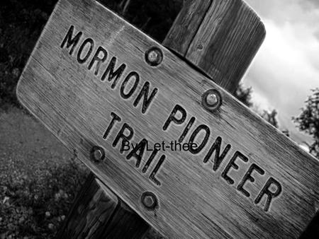 By: Let-thee. What is the Mormon trail? The Mormon trail is a 1,300 mile route. Members of The church for Jesus Christ of Latter day saints traveled from.