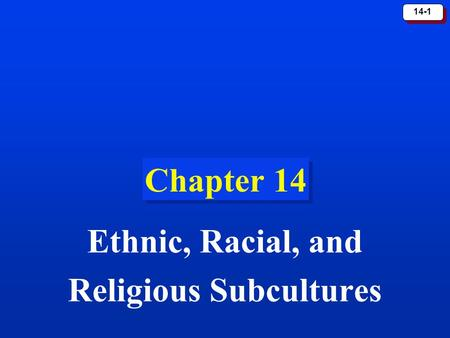 Ethnic, Racial, and Religious Subcultures