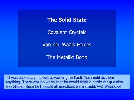 The Solid State Covalent Crystals Van der Waals Forces