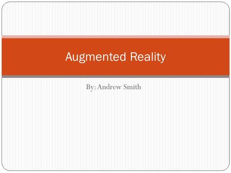 By: Andrew Smith Augmented Reality. What is it? Super imposing of information over real time to provide information Yellow first down line.