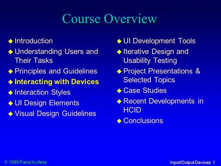 Course Overview Introduction Understanding Users <strong>and</strong> Their Tasks