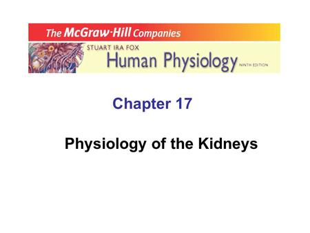 Chapter 17 Physiology of the Kidneys. A. Kidney Function  Regulates  Volume of _______________, which contributes to BP  plasma & ________________.