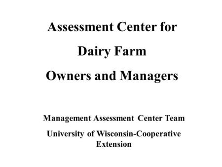 Assessment Center for Dairy Farm Owners and Managers
