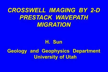 CROSSWELL IMAGING BY 2-D PRESTACK WAVEPATH MIGRATION