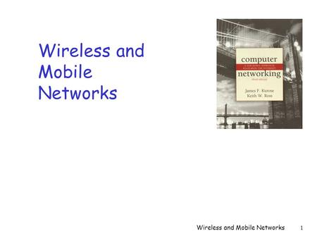 Wireless and Mobile Networks1. 2 Background: r # wireless (mobile) phone subscribers now exceeds # wired phone subscribers! r computer nets: laptops,