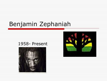 Benjamin Zephaniah 1958- Present. Brief Biography  Poet, novelist, playwright and musician  Born in England in 1958  Lived in Jamaica for 12 years.