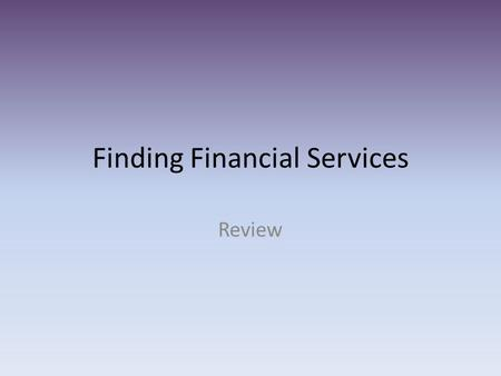 Finding Financial Services Review. A financial institution that provides compensation in case of a disaster or accident.