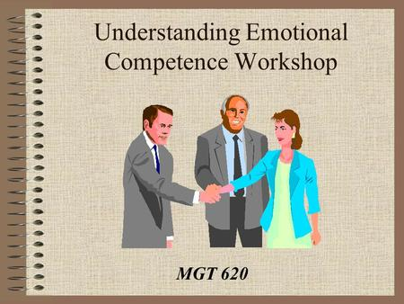 Understanding Emotional Competence Workshop MGT 620.