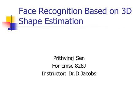 Face Recognition Based on 3D Shape Estimation