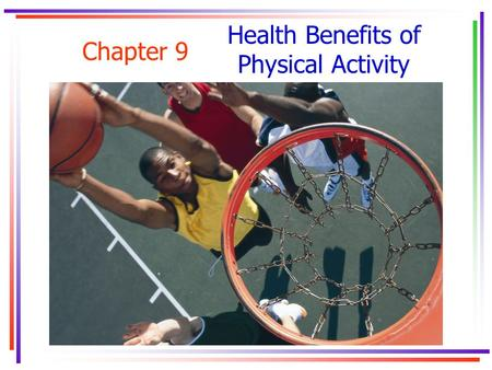 Chapter 9 Health Benefits of Physical Activity. Key Concepts.