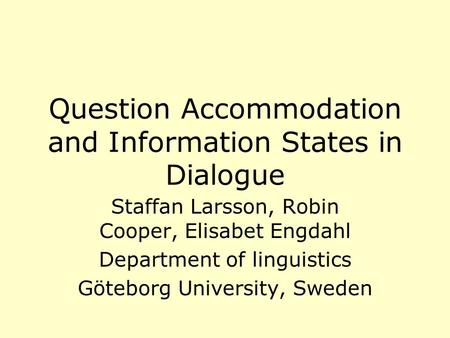 Question Accommodation and Information States in Dialogue