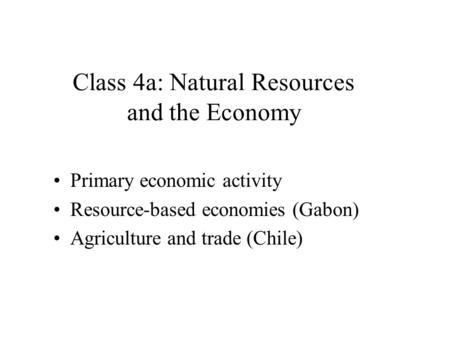 Class 4a: Natural Resources and the Economy