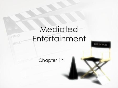 Mediated Entertainment Chapter 14. Movie Audience Segments »Gender »Ethnic »Age »Special circumstances »Genre »Special interest »Gender »Ethnic »Age »Special.