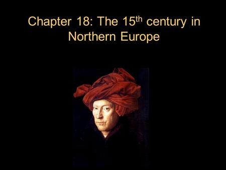 Chapter 18: The 15th century in Northern Europe