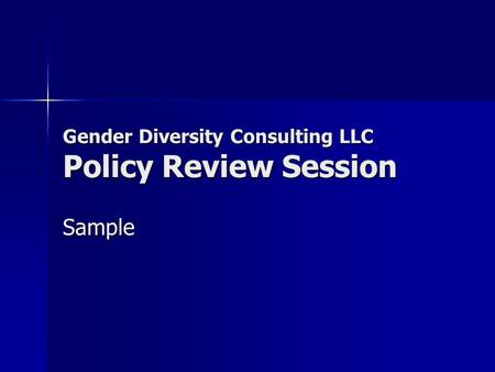 Gender Diversity Consulting LLC Policy Review Session Sample.