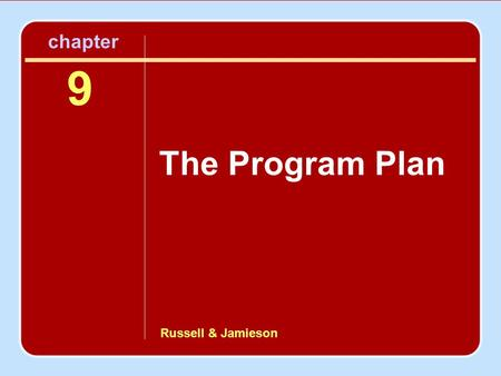 Chapter 9 The Program Plan Russell & Jamieson.