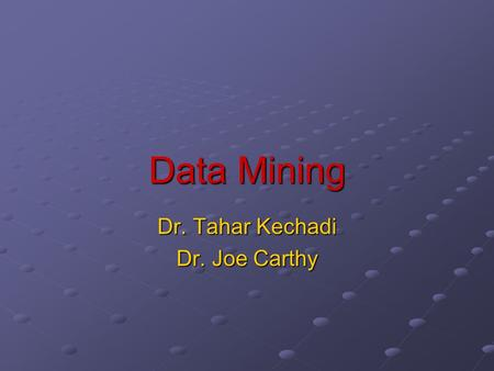 Data Mining Dr. Tahar Kechadi Dr. Joe Carthy. Introduction Motivation: Why data mining? What is data mining? Data Mining: On what kind of data? Data mining.
