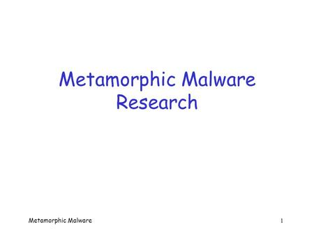Metamorphic Malware Research