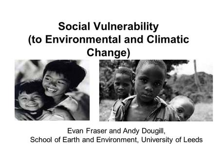 Social Vulnerability (to Environmental and Climatic Change)