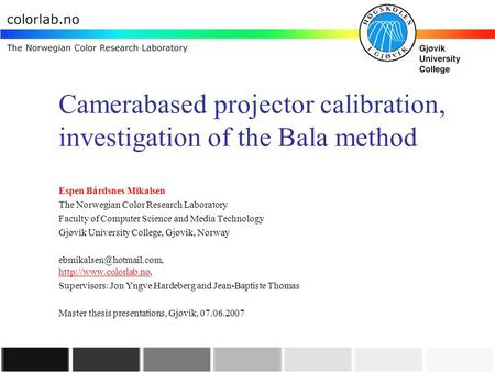 Camerabased projector calibration, investigation of the Bala method
