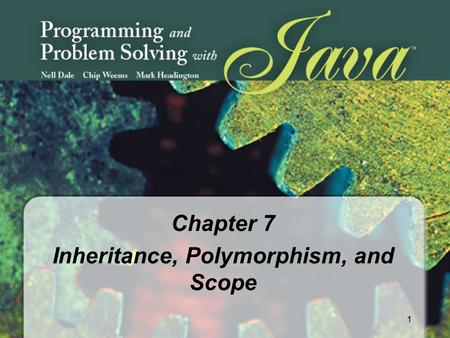 1 Chapter 7 Inheritance, Polymorphism, and Scope.