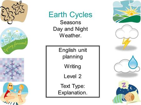 Earth Cycles Seasons Day and Night Weather.