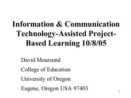 David Moursund College of Education University of Oregon