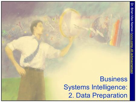 Business Systems Intelligence: 2. Data Preparation
