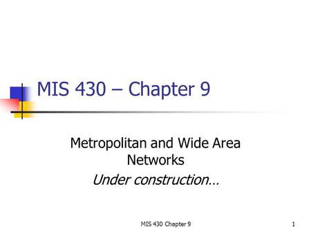 Metropolitan and Wide Area Networks Under construction…