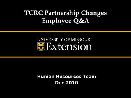 TCRC Partnership Changes Employee Q&A Human Resources Team Dec 2010.