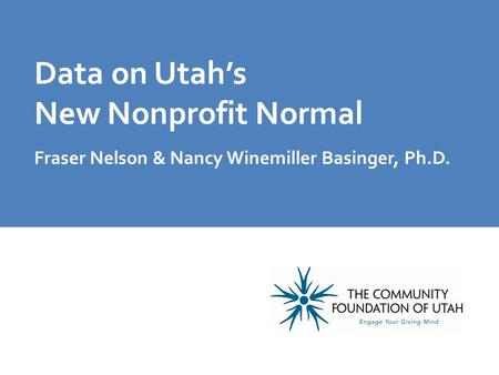 Data on Utah's New Nonprofit Normal Fraser Nelson & Nancy Winemiller Basinger, Ph.D.