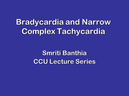 Bradycardia and Narrow Complex Tachycardia