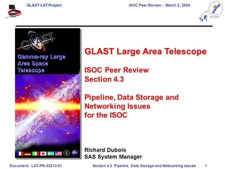 GLAST LAT Project ISOC Peer Review - March 2, 2004 Document: LAT-PR-03213-01 Section 4.3 Pipeline, Data Storage and Networking Issues1 Gamma-ray Large.