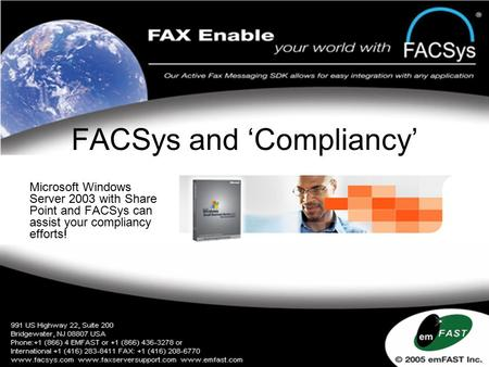 FACSys and 'Compliancy' Microsoft Windows Server 2003 with Share Point and FACSys can assist your compliancy efforts!