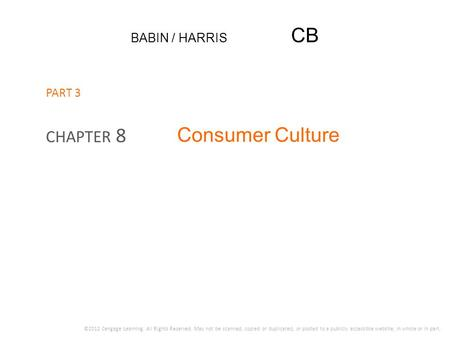 Consumer Culture CHAPTER 8 BABIN / HARRIS CB PART 3