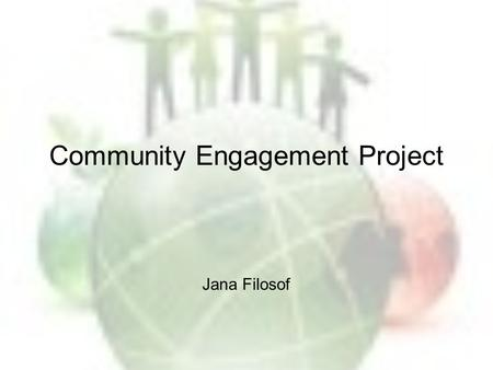 Community Engagement Project Jana Filosof. 2 Project background The debate: Fish (2008) against 'political indoctrination'; many others urge for the inclusion.