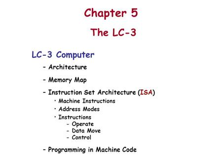Chapter 5 The LC-3 LC-3 Computer Architecture Memory Map